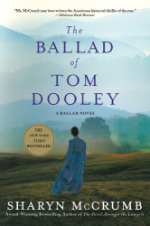 Sharyn McCrumb: The Ballad of Tom Dooley: A Ballad Novel