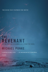 Michael Punke: The Revenant: A Novel of Revenge