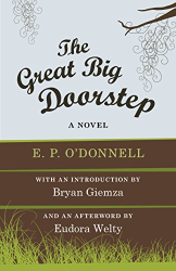 E. P. O'Donnell: The Great Big Doorstep: A Novel