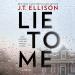 J. T. Ellison: Lie to Me