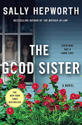 Hepworth, Sally: The Good Sister: A Novel