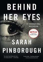 Pinborough, Sarah: Behind Her Eyes: A Suspenseful Psychological Thriller
