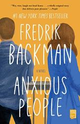 Backman, Fredrik: Anxious People: A Novel