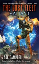 Jack Campbell: Valiant (The Lost Fleet, Book 4)