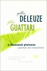Gilles Deleuze: A Thousand Plateaus