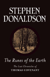 Stephen Donaldson: The Runes of the Earth: The Last Chronicles of Thomas Covenant (Gollancz SF S.)