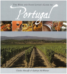 Charles Metcalfe: The Wine and Food Lover's Guide to Portugal