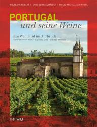 Wolfgang Hubert: Portugal und seine Weine. Ein Weinland im Aufbruch (Handbook of Environment Chemistry)