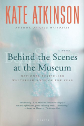 Kate Atkinson: Behind the Scenes at the Museum: A Novel