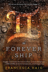 Francesca Haig: The Forever Ship (The Fire Sermon)