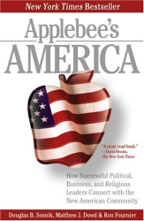 Ron Fournier: Applebee's America: How Successful Political, Business, and Religious Leaders Connect with the New American Community