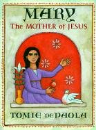 Tomie dePaola: Mary: The Mother of Jesus