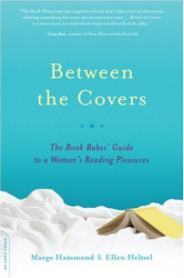 : Between the Covers: The Book Babes' Guide to a Woman's Reading Pleasures