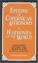Johannes Kepler: Epitome of Copernican Astronomy & Harmonies of the World (Great Minds Series)