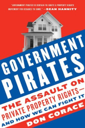 Don Corace: <i>Government Pirates: The Assault on Private Property Rights--and How We Can Fight It</i>