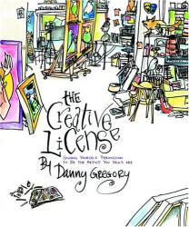 Danny Gregory: The Creative License: Giving Yourself Permission to be the Artist You Truly Are