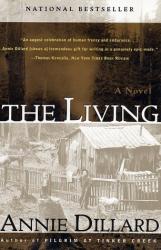 Annie Dillard: The Living: A Novel