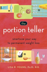 Lisa R. Young: The Portion Teller: Smartsize Your Way to Permanent Weight Loss