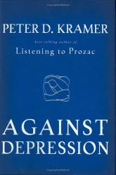 Peter D. Kramer: Against Depression