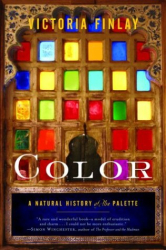Victoria Finlay: Color : A Natural History of the Palette