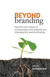 Edited by Nicholas Ind: Beyond Branding