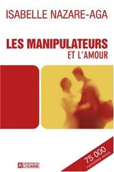 Isabelle Nazare-Aga: Les manipulateurs et l'amour