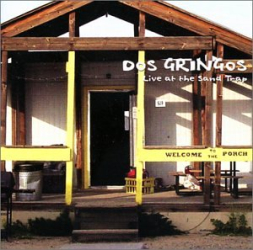 Dos Gringos: Live at the Sand Trap