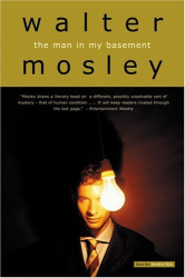 Walter Mosley: The Man in My Basement : A Novel