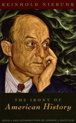 Reinhold Niebuhr: The Irony of American History