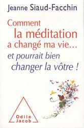 Jeanne Siaud-Facchin: Comment la méditation a changé ma vie... et pourrait bien changer la vôtre !