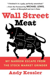 Andy Kessler: Wall Street Meat : My Narrow Escape from the Stock Market Grinder