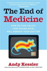 Andy Kessler: The End of Medicine: How Silicon Valley (and Naked Mice) Will Reboot Your Doctor