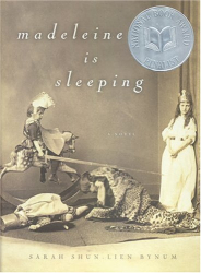 Sarah Shun-lien Bynum: Madeleine Is Sleeping