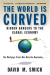 David M. Smick: The World Is Curved: Hidden Dangers to the Global Economy