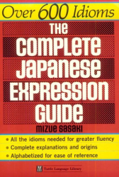 : The Complete Japanese Expression Guide (Tuttle Language Library)