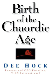 Dee W. Hock: Birth of the Chaordic Age