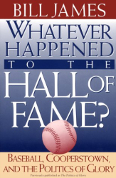 Bill James: Whatever Happened to the Hall of Fame
