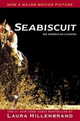 Laura Hillenbrand: Seabiscuit: An American Legend