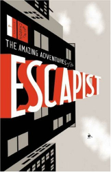 Michael Chabon: The Amazing Adventures of the Escapist (Michael Chabon Presents: The Amazing Adventures of the Escapist)