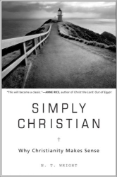 N.T. Wright: Simply Christian : Why Christianity Makes Sense