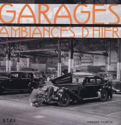 Dominique Pagneux: Garages : Ambiances d'hier
