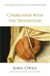 John Owen: Communion with the Triune God
