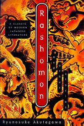 Ryunosuke Akutagawa: Rashomon and Other Stories