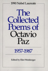 Octavio Paz: The Collected Poems of Octavio Paz, 1957-1987: Bilingual Edition