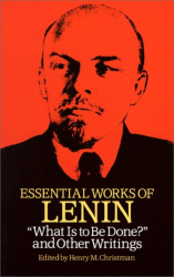 "V.I. Lenin: Essential Works of Lenin: ""What is to Be Done?"" & Other Writings"