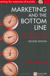 Tim. Ambler: Marketing and the Bottom Line (2nd Edition) (Financial Times Series)