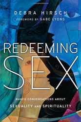 Debra Hirsch: Redeeming Sex: Naked Conversations About Sexuality and Spirituality (Forge Partnership Books)