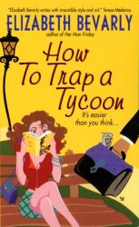 Elizabeth Bevarly: How to Trap a Tycoon