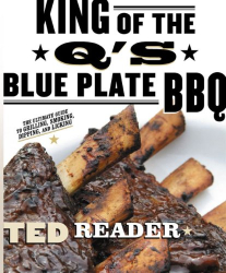 Ted Reader: King of the Q's Blue Plate BBQ