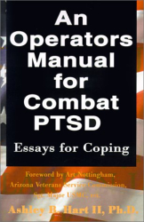 Ashley B. Hart, II: An Operators Manual for Combat PTSD: Essays for Coping